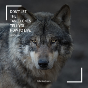 Wolf Picture - Don't let the tame ones tell you how to live